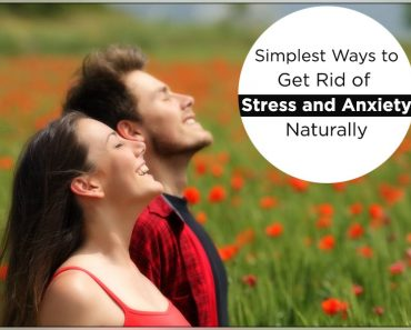 Simplest Ways to Get Rid of Stress and Anxiety Naturally