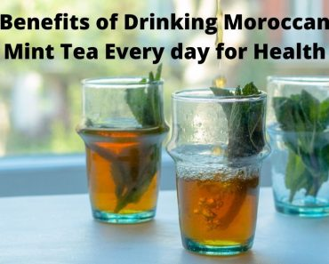Benefits of Drinking Moroccan Mint Tea Every day for Health