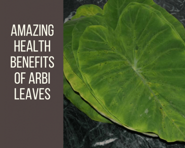 Health Benefits of Arbi Leaves