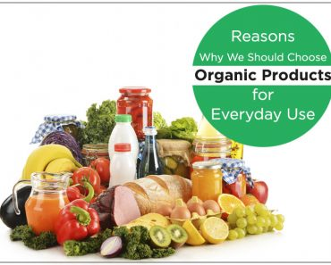 Reasons Why We Should Choose Organic Products