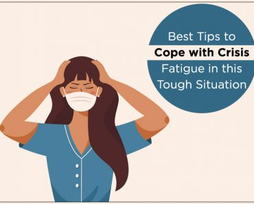 Best Tips to Cope with Crisis Fatigue