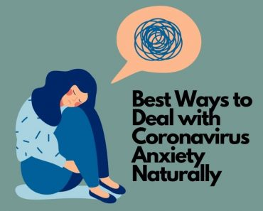Best Ways to Deal with Coronavirus Anxiety Naturally