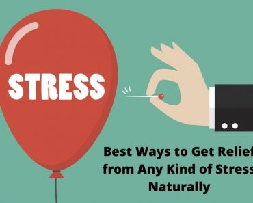 Best Ways to Get Relief from Any Kind of Stress Naturally